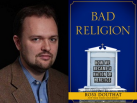 Ross Douthat on Bad Religion and contemporary heresy