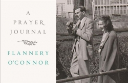 Reading between the lines of Flannery O'Connor's prayer journal