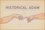 Historical Adam: Moving ahead in faith, not fear
